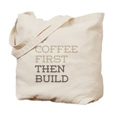Coffee Then Build Tote Bag