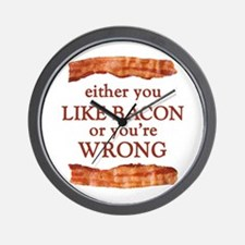 Either You Like Bacon Or You're Wrong Wall Clock