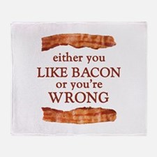 Either You Like Bacon Or You're Wrong Throw Blanke