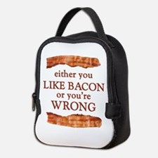 Either You Like Bacon Or You're Wrong Neoprene Lun