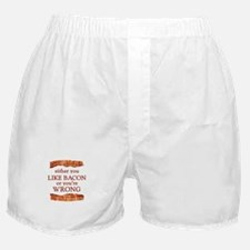 Either You Like Bacon Or You're Wrong Boxer Shorts