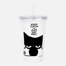 Keep Calm & Just Say Meh - Cat Acrylic Double-wall