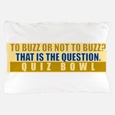 To Buzz or Not To Buzz Pillow Case