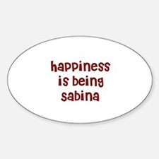 happiness is being Sabina Oval Decal
