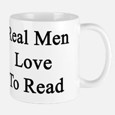 Real Men Love To Read  Mug