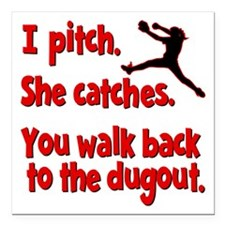 "I PITCH, SHE CATCHERS Square Car Magnet 3"" x 3"""
