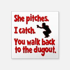 "SHE PITCHES, I CATCH Square Sticker 3"" x 3"""