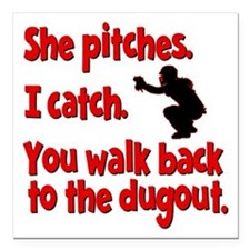 "SHE PITCHES, I CATCH Square Car Magnet 3"" x 3"""