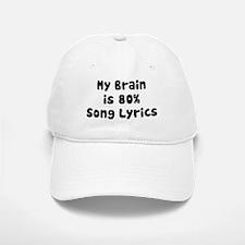 MY BRAIN IS 80% SONG LYRICS Baseball Baseball Baseball Cap