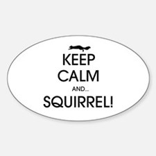 Keep Calm and... Squirrel! Decal
