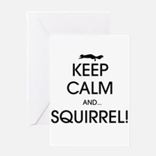 Keep Calm and... Squirrel! Greeting Cards
