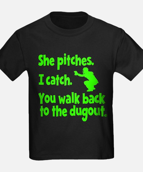 SHE PITCHES, I CATCH T