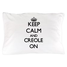 Keep Calm and Creole ON Pillow Case