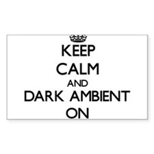 Keep Calm and Dark Ambient ON Decal