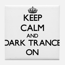 Keep Calm and Dark Trance ON Tile Coaster