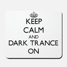 Keep Calm and Dark Trance ON Mousepad