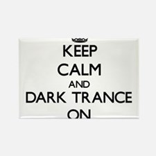 Keep Calm and Dark Trance ON Magnets