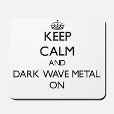 Keep Calm and Dark Wave Metal ON Mousepad