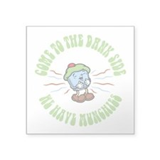"Come to the Dank Side Square Sticker 3"" x 3"""