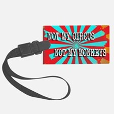 NOT MY CIRCUS NOT MY MONKEYS VIN Luggage Tag
