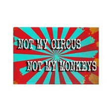 NOT MY CIRCUS NOT MY MONKEYS VINTAGE Magnets