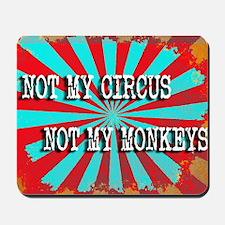 NOT MY CIRCUS NOT MY MONKEYS VINTAGE Mousepad