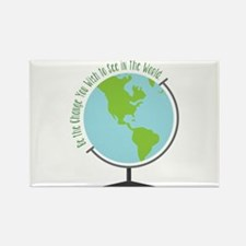 Be The Change You Wish To See In The World Magnets