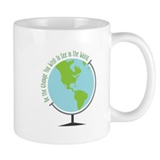 Be The Change You Wish To See In The World Mugs