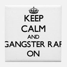 Keep Calm and Gangster Rap ON Tile Coaster