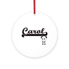 Carol Classic Retro Name Design w Ornament (Round)