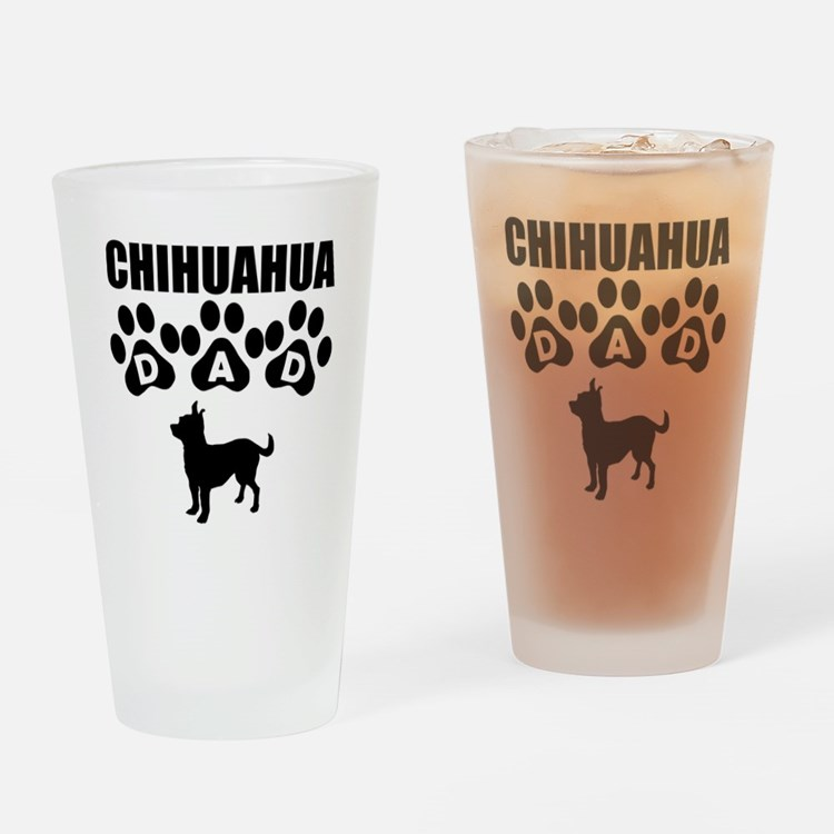 Chihuahua Dad Drinking Glass
