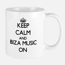 Keep Calm and Ibiza Music ON Mugs