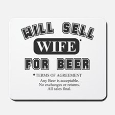 will sell wife for beer Mousepad