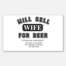 will sell wife for beer Rectangle Decal