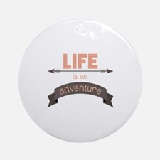 Life Is An Adventure Ornament (Round)