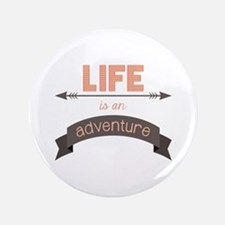 Life Is An Adventure Button