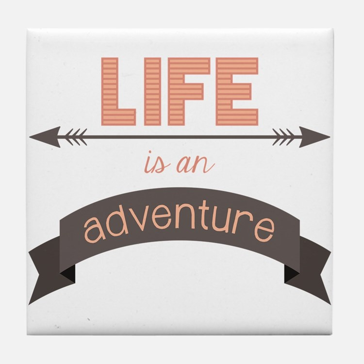 Life Is An Adventure Tile Coaster