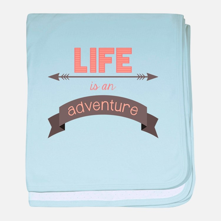 Life Is An Adventure baby blanket