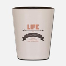 Life Is A Journey Shot Glass