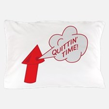 Quitting time whistle Pillow Case
