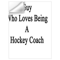 I'm That Crazy Guy Who Loves Being A Hockey Coach  Wall Decal