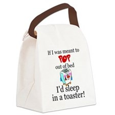 IF I WAS MEANT TO POP OUT OF BED  Canvas Lunch Bag