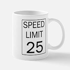 Speed Limit-25JPG.jpg Mugs