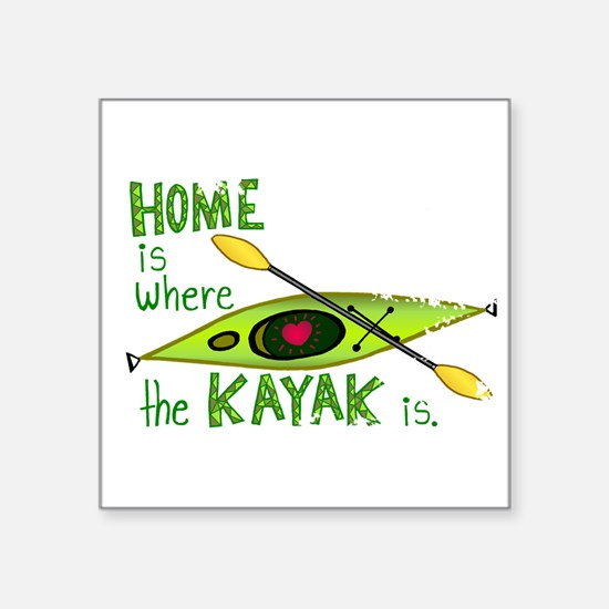 "Cute Home is where the dog and kayak are Square Sticker 3"" x 3"""