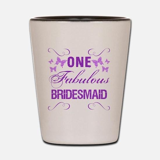 One Fabulous Bridesmaid Shot Glass