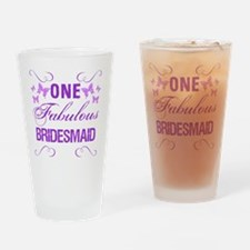 One Fabulous Bridesmaid Drinking Glass