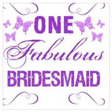One Fabulous Bridesmaid Poster