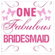 One Fabulous Bridesmaid Framed Print