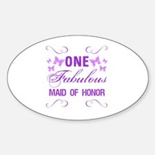 One Fabulous Maid Of Honor Sticker (Oval)