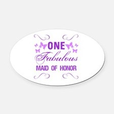 One Fabulous Maid Of Honor Oval Car Magnet
